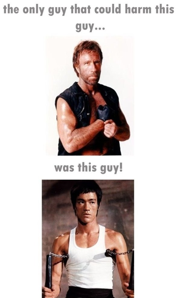 Chuck Norris only threat! Bruce Lee!