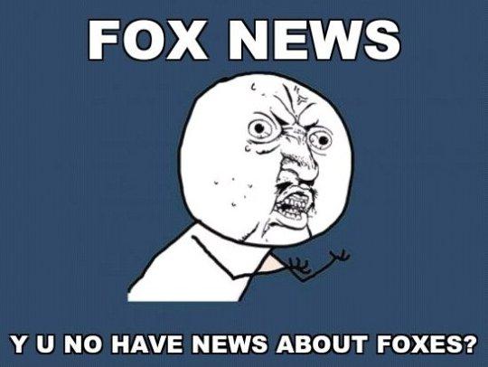 Y U NO Fox!