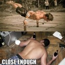 Close Enough!