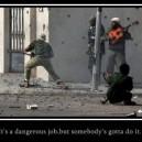 It's a Dangerous Job…