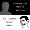 Give Up Everything