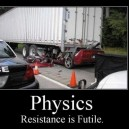 Physics, Resistane is Futile