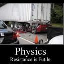 Physics, Resistane is Futile