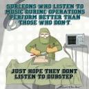 Surgeons Better Not Listen to Dupstep