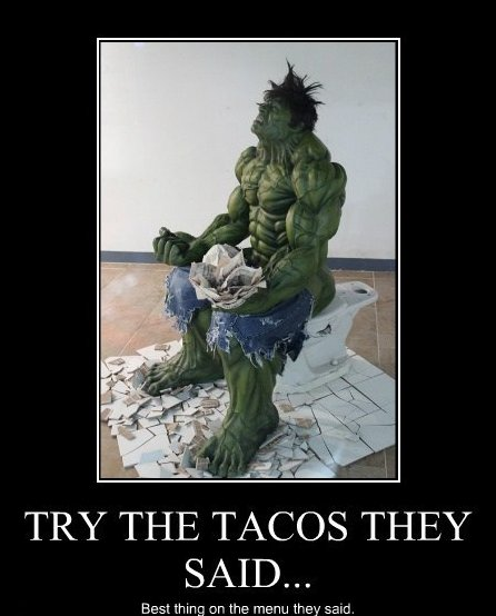Try Tacos They Said…