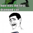 How Was The First Diamond Cut?