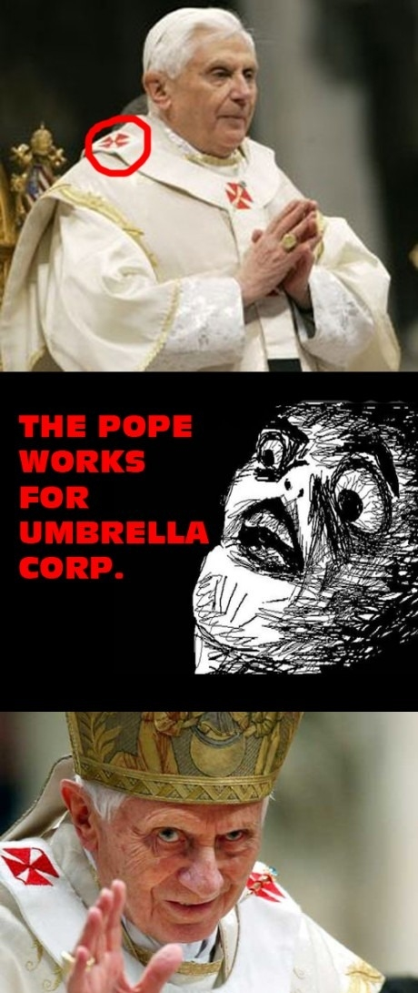 The Pope Works For The Umbrella Corporation!