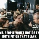 They Wont Notice It – Titanic