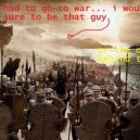 If I Had Tor Go To War…