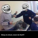 Never Sleep at School