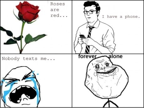 Forever Alone…