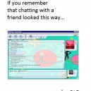If You Remember Chatting Like This…