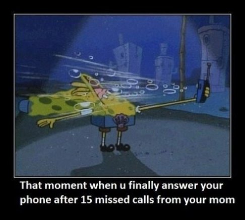 When You Answer a Call From Mom