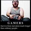 Gamers are Survivors!