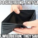 Get a Girlfriend They Said…