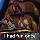 I Had Fun Once…