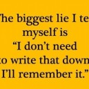 The Biggest Lie I Tell Myself