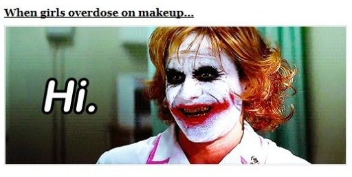 When Girls Overdose on Makeup…