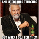 I Don't Always Talk To Art And Literature Students…