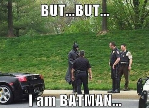 But… I'm Batman…