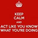 Keep Calm And…