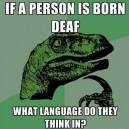 Philosoraptor – Born Deaf