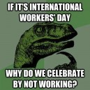 Philosoraptor – International Workers' Day