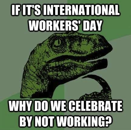 Philosoraptor – International Workers' Day
