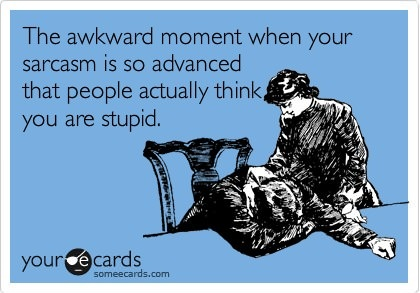 That Awwkward Moment – Sarcasm