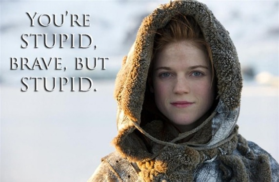 You're Stupid – Jon Snow