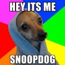 It's Me! Snoop Dog!