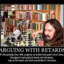 Arguing With Retards