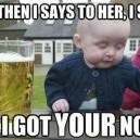 Drunk Baby Strikes Again