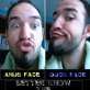 Duck Face and Anus Face