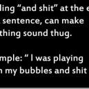 Want To Sound Thug?
