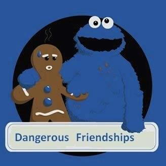 Dangerous Friendship