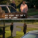 Get The F Off My Lawn!