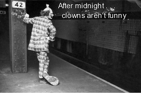 After Midnight Clowns Aren't Funny