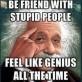 Stupid People vs. Genius