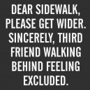 Dear Sidewalk