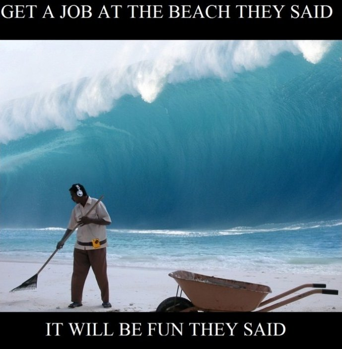 Get a Job At The Beach They Said