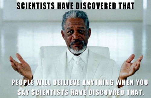 If Scientists Says It…