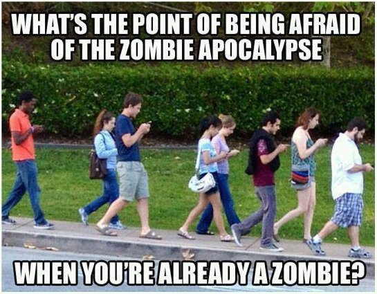 We Are Already Zombies…