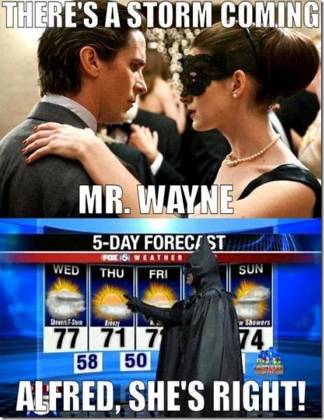 There's a Storm Coming Mr. Wayne