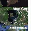 An Island Within a Lake Within an Island Within…