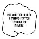 The Virtual Brofist