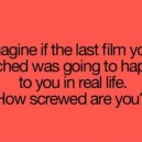 What Was The Last Movie You Watched?