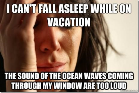 First World Vacation Problems