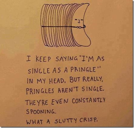 Pringles is just a slutty crisp