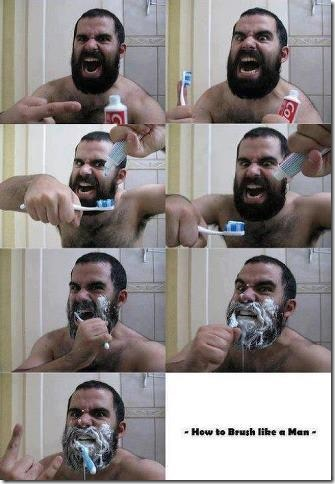This is how real men brush their teeth
